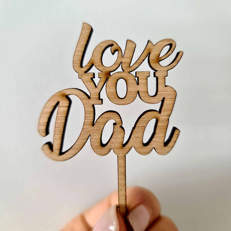 10 x Love You Dad Cupcake Toppers - Wood