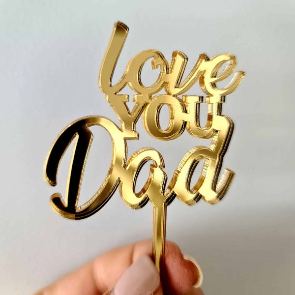 10 x Love You Dad Cupcake Toppers - Gold