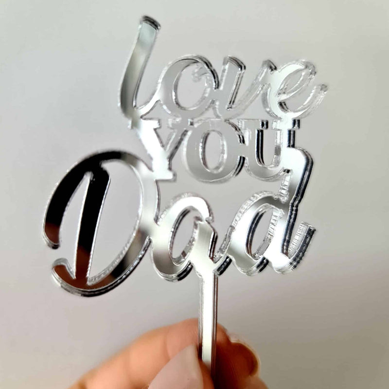 10 x Love You Dad Cupcake Toppers - Silver