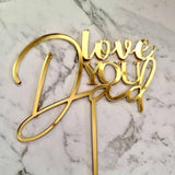 Love You Dad Cake Topper - Gold