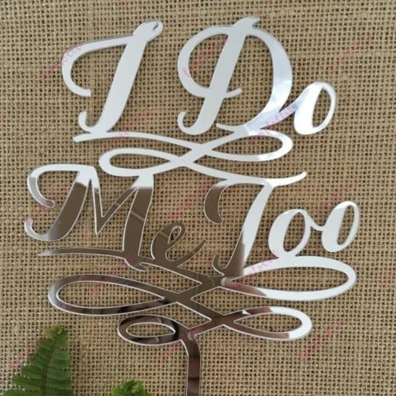 I Do Me Too Acrylic Silver Mirror Wedding Cake Topper