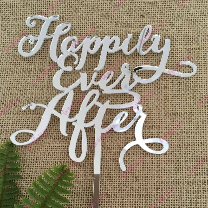 Happily Ever After Acrylic Silver Mirror Engagement Wedding Cake Topper