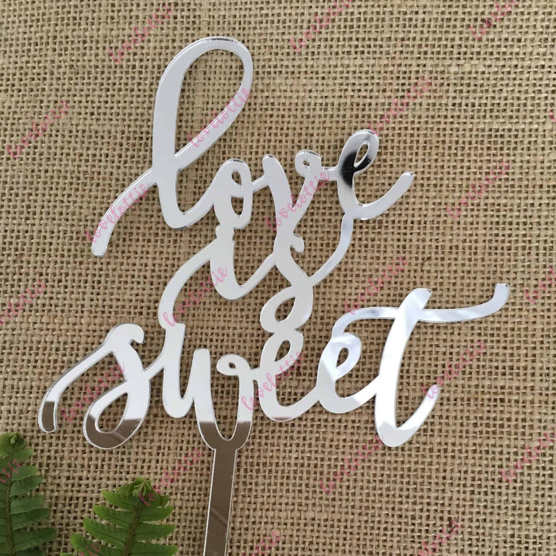 Love Is Sweet Acrylic Silver Mirror Wedding Engagement Cake Topper