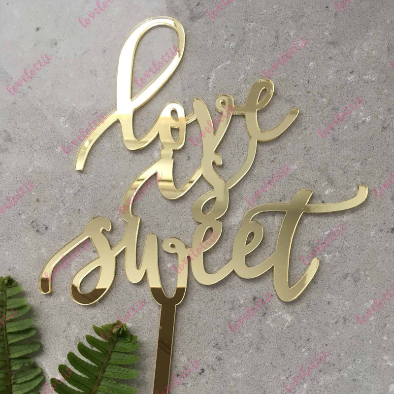Love Is Sweet Acrylic Gold Mirror Wedding Engagement Cake Topper