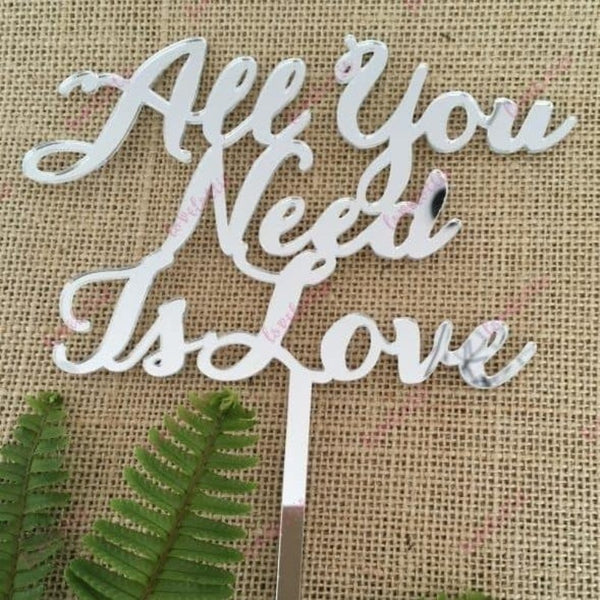 All You Need Is Love Acrylic Silver Mirror Wedding Engagement Cake Topper