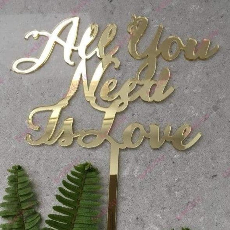 All You Need Is Love Acrylic Gold Mirror Wedding Engagement Cake Topper