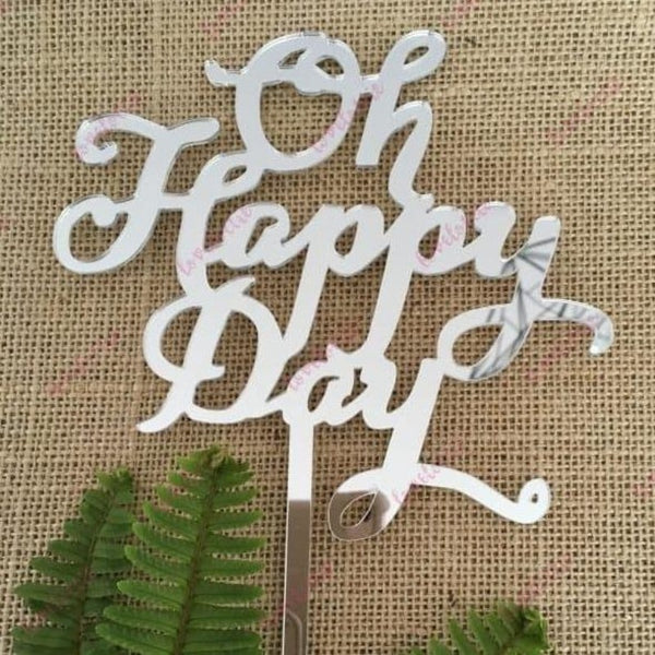 Oh Happy Day Acrylic Silver Mirror Wedding Birthday Cake Topper