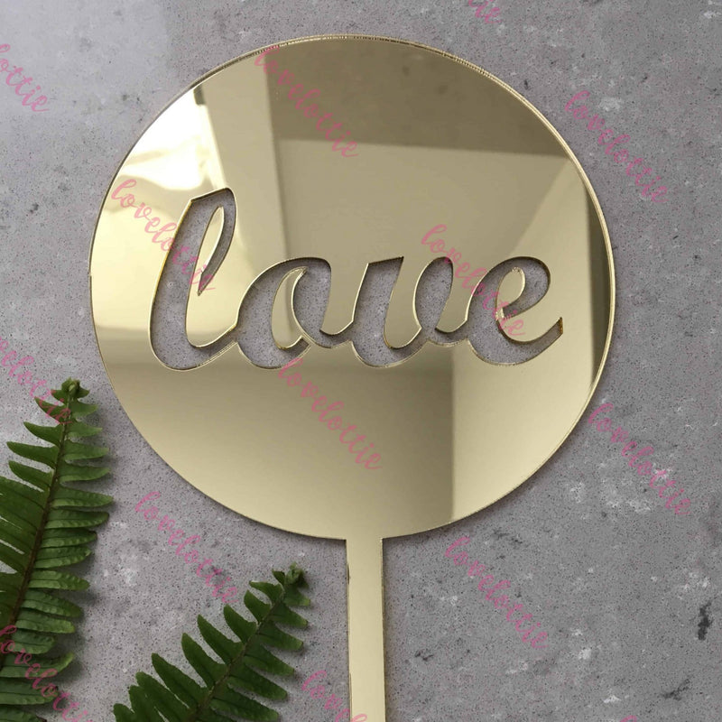 Love Acrylic Gold Mirror Round Wedding Engagement Cake Topper