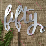 Fifty Acrylic Silver Mirror 50th Birthday Cake Topper