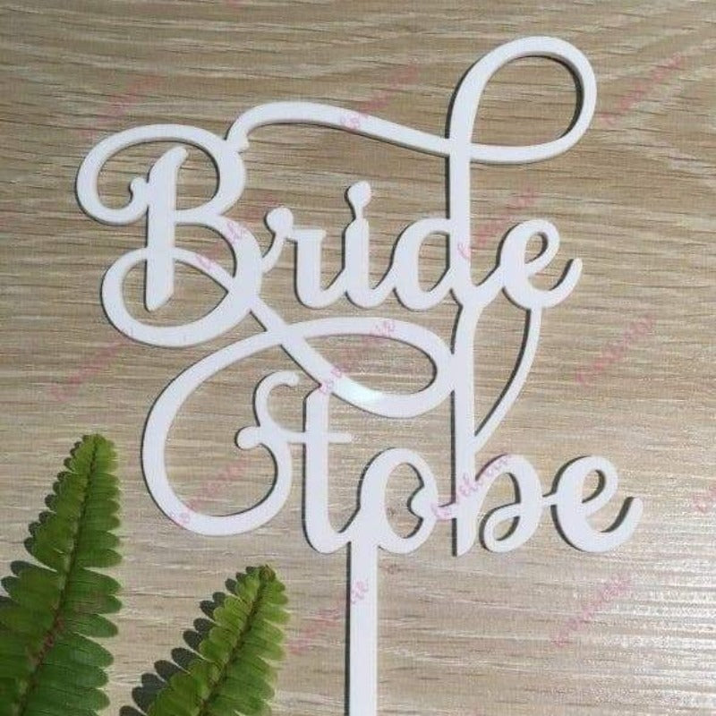 Bride To Be Acrylic White Gloss Bridal Shower Cake Topper