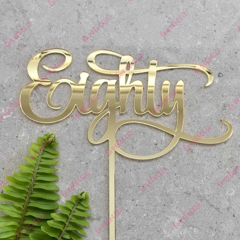 Eighty Acrylic Gold Mirror 80th Birthday Cake Topper