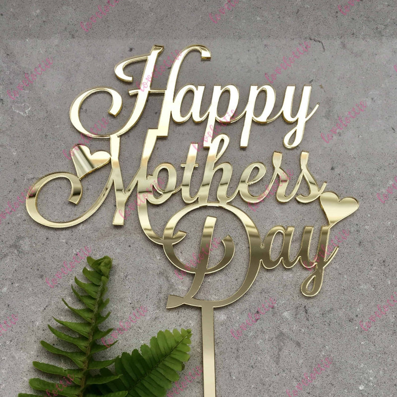 Happy Mothers Day Acrylic Gold Mirror Cake Topper