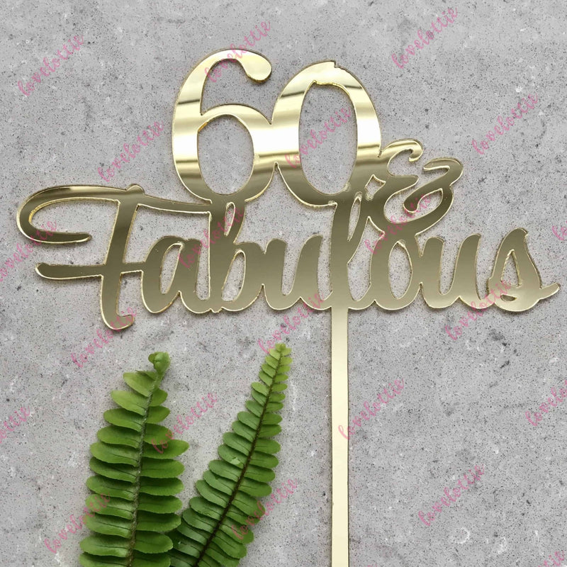60 & Fabulous Acrylic Gold Mirror 60th Birthday Cake Topper