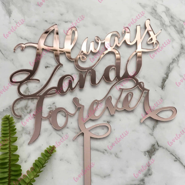 Always and Forever Acrylic Rose Gold Mirror Wedding Cake Topper