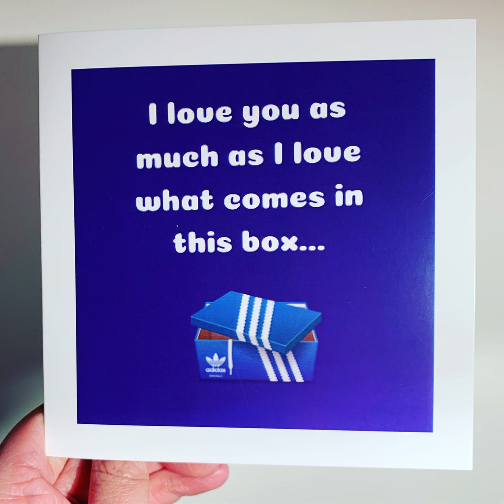 Valentine's Day Card - I love you as much as I love what's in this box