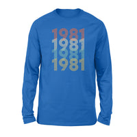 Year Of Birth Gift Best Gift For Birthday 1981 - Standard Long Sleeve