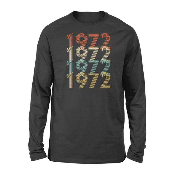 Year Of Birth Gift Best Gift For Birthday 1972 - Standard Long Sleeve