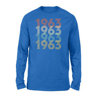 Year Of Birth Gift Best Gift For Birthday 1963 - Standard Long Sleeve