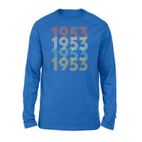 Year Of Birth Gift Best Gift For Birthday 1953 - Standard Long Sleeve