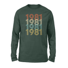 Load image into Gallery viewer, Year Of Birth Gift Best Gift For Birthday 1981 - Standard Long Sleeve