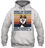 Pembroke Welsh Corgi I Hate Morning People  And Mornings And People