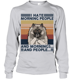 Keeshond I Hate Morning People  And Mornings And People