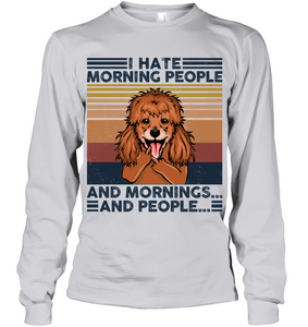 Poodle I Hate Morning People  And Mornings And People