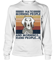 Saluki I Hate Morning People  And Mornings And People