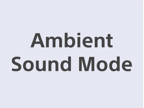 Stay aware with Ambient Sound Mode