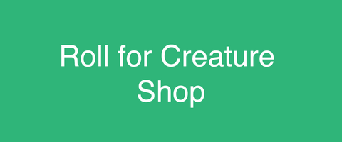 Roll for Creature Shop button