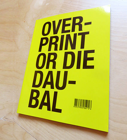 Overprint or Die Daubal - 108 pages