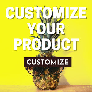 Customize Your Product