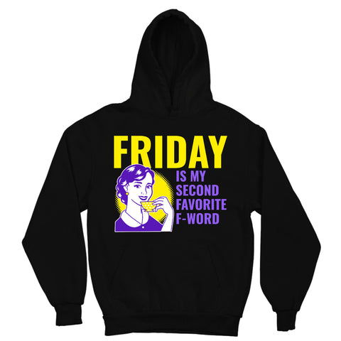 Friday is my second favorite F-word Hoodie