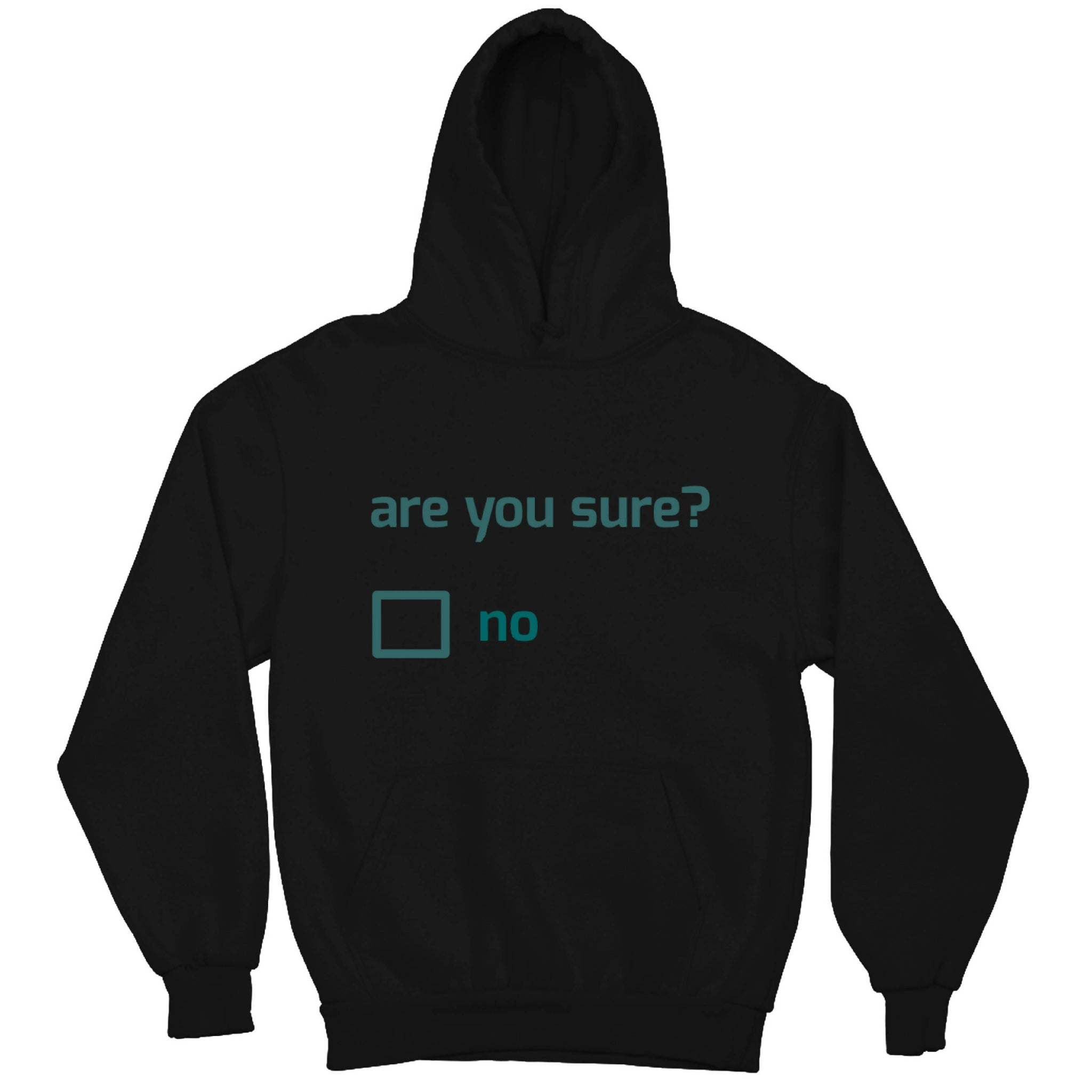 Are you sure? Hoodie