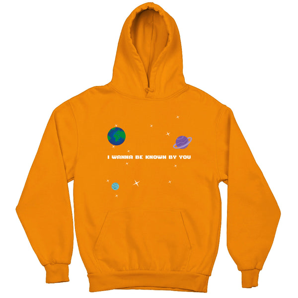 I wanna be known by you Hoodie