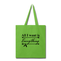 All I Want Is Everything Tote Bag - lime green