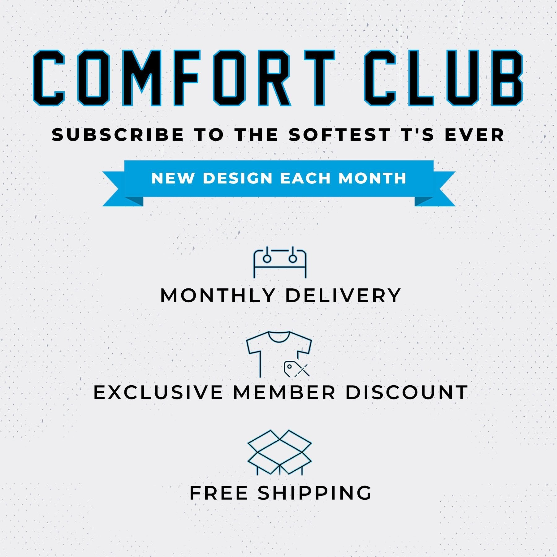 Comfort Club Monthly Subscription