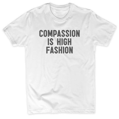 Compassion Is High Fashion Crew neck The Home T