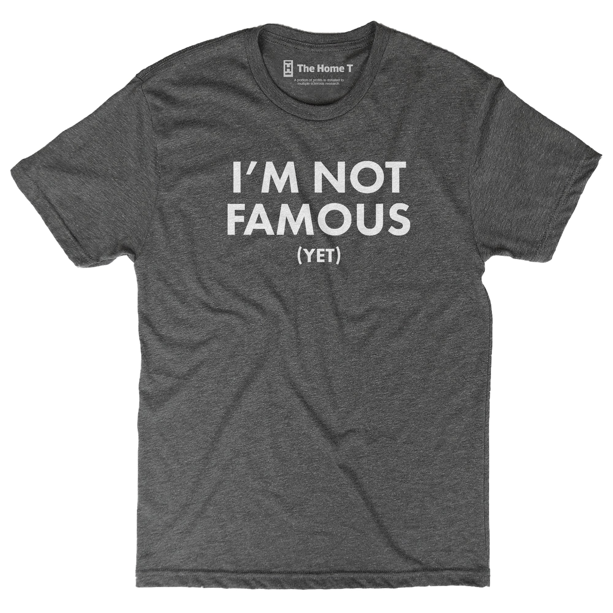 I'm Not Famous, YET