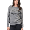 Don't Quit Your Daydream Sweatshirt