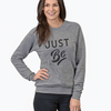 Just Be Sweatshirt