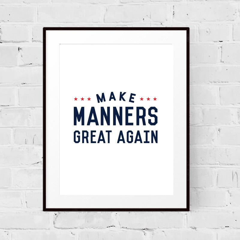 Make Manners Great Again Art Print