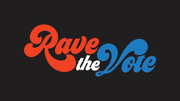 Rave The Vote: The Multi-Episode Voter Registration Live Stream Event