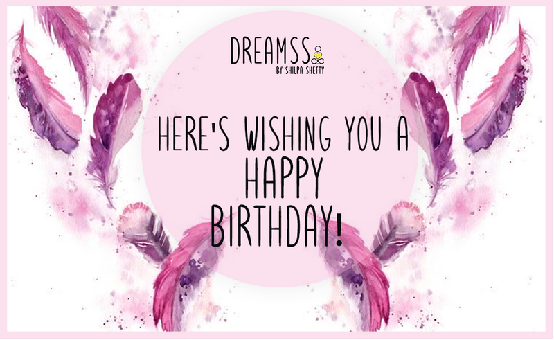 Happy Birthday -  -DreamSS by Shilpa Shetty
