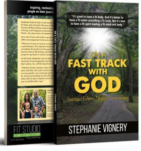 On a Fast Track with God