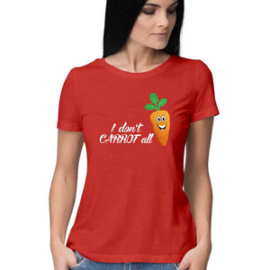 I Don't Carrot All - Women's Half Sleeve T-shirt