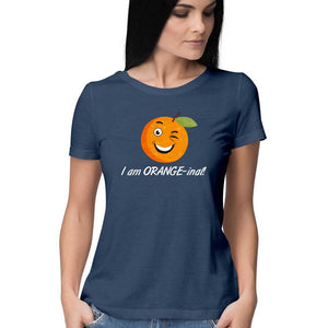I Am Orange-inal | Women's Half Sleeve T-shirt