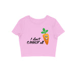 Load image into Gallery viewer, I Don't Carrot All - Women's Crop Top