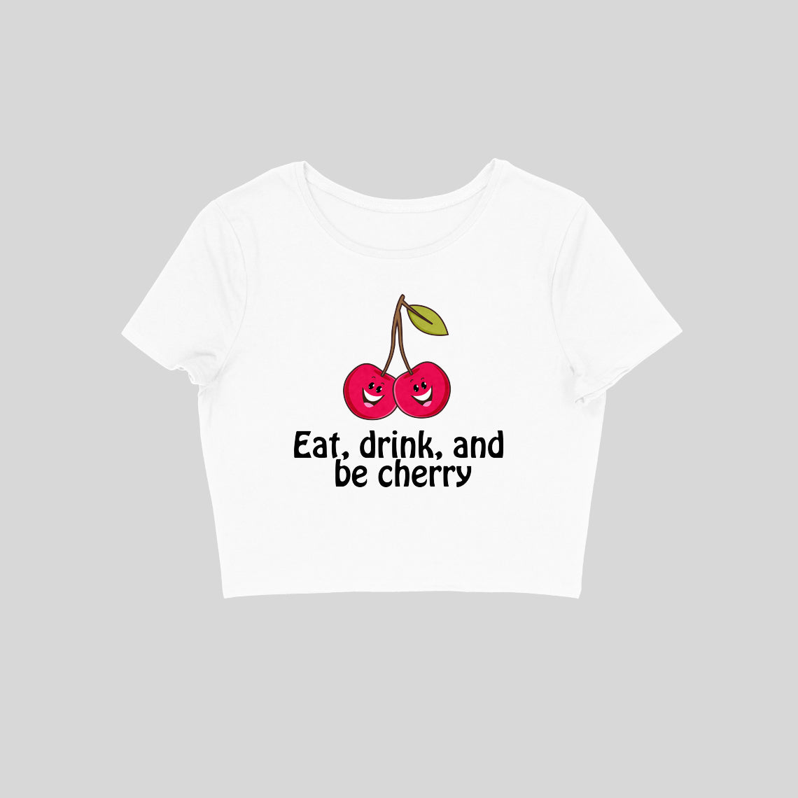 Eat, Drink & Be Cherry - Women's Crop Top