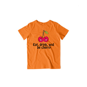Eat, Drink & Be Cherry - Kids Half Sleeve T-shirt
